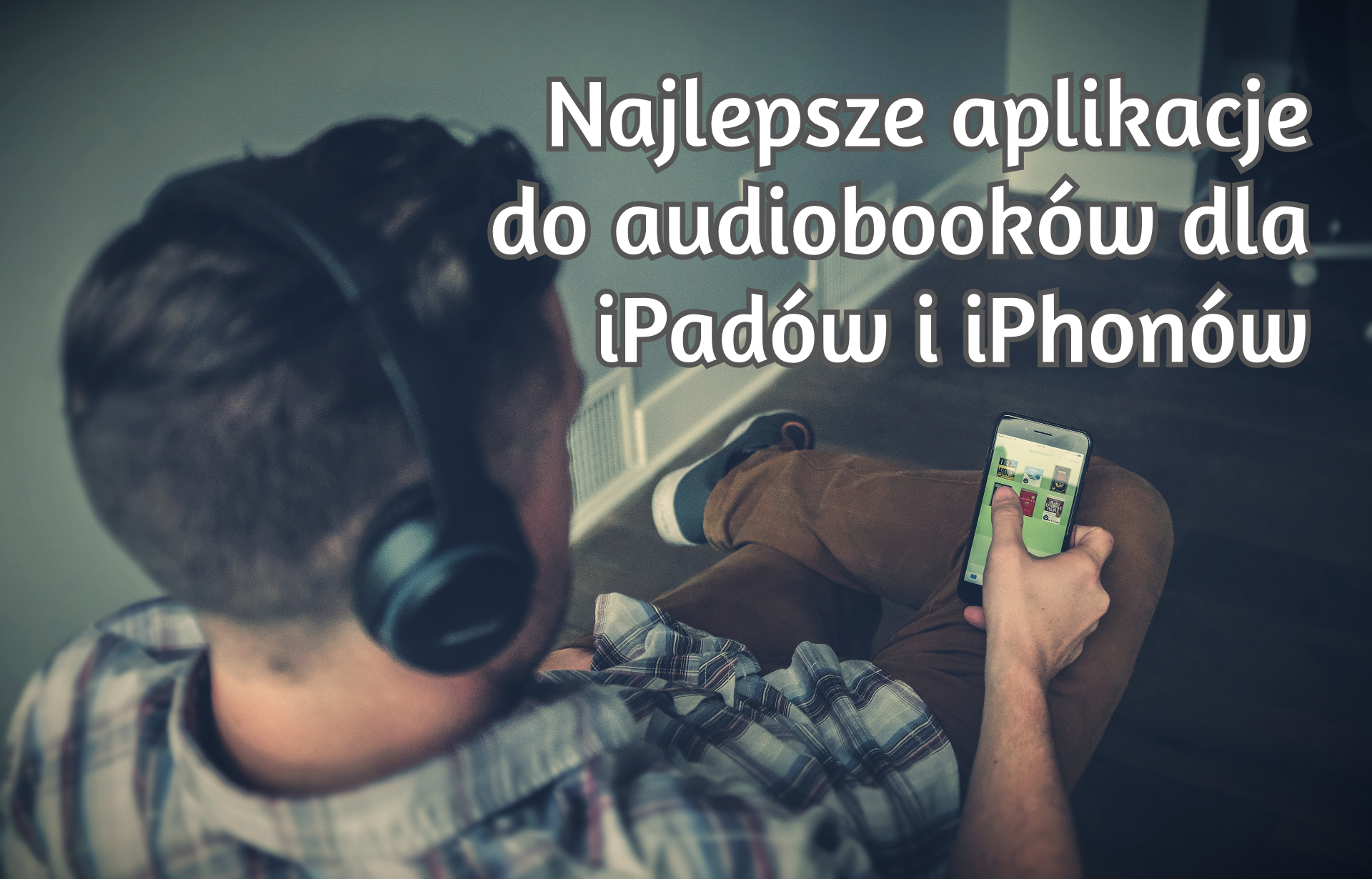 Najlepsze aplikacje do audiobooków dla iPadów i iPhonów - www.naczytniku.pl
