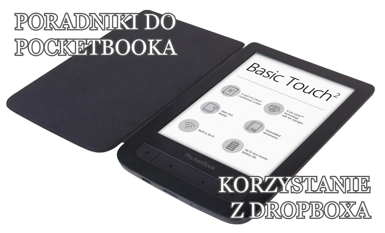 Korzystanie z Dropboxa (poradniki do PocketBooka)