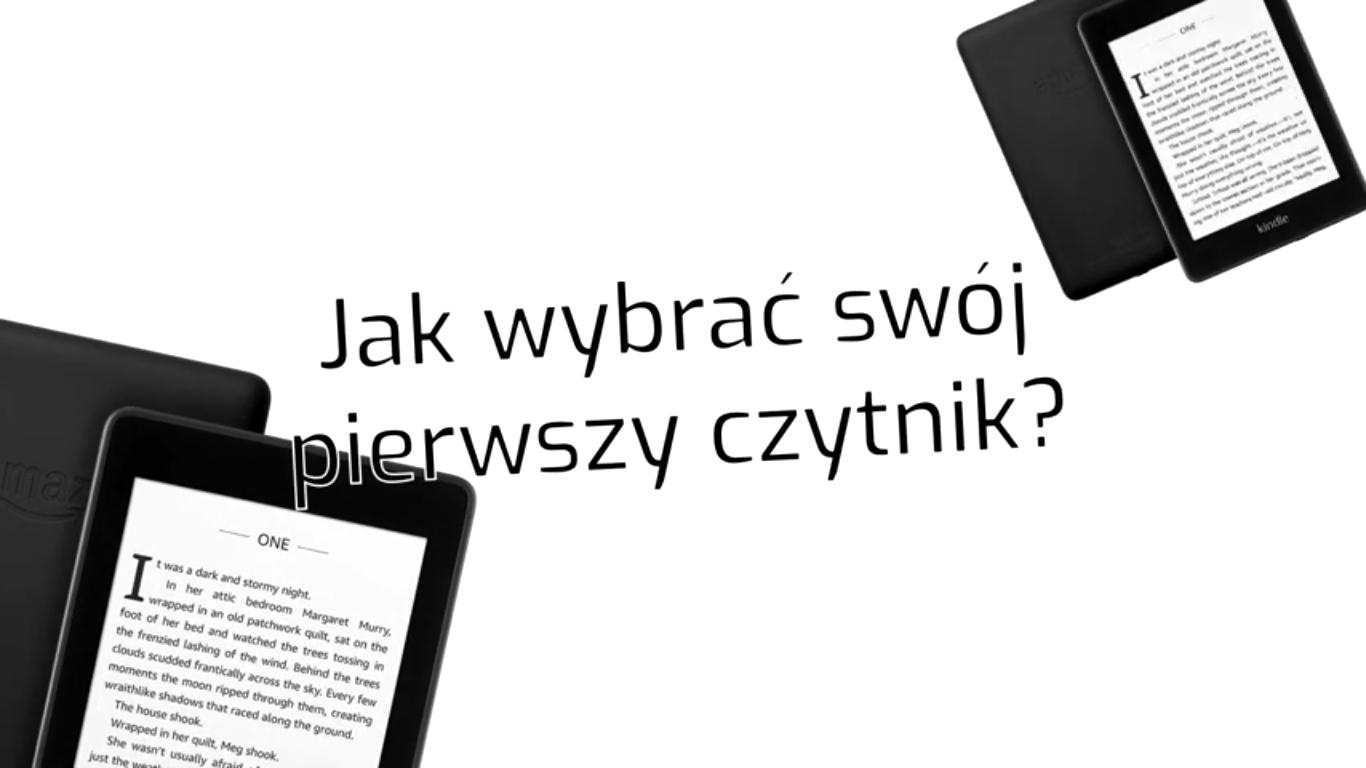 Jak wybrać swój pierwszy czytnik ebooków? [materiał wideo] - www.naczytniku.pl