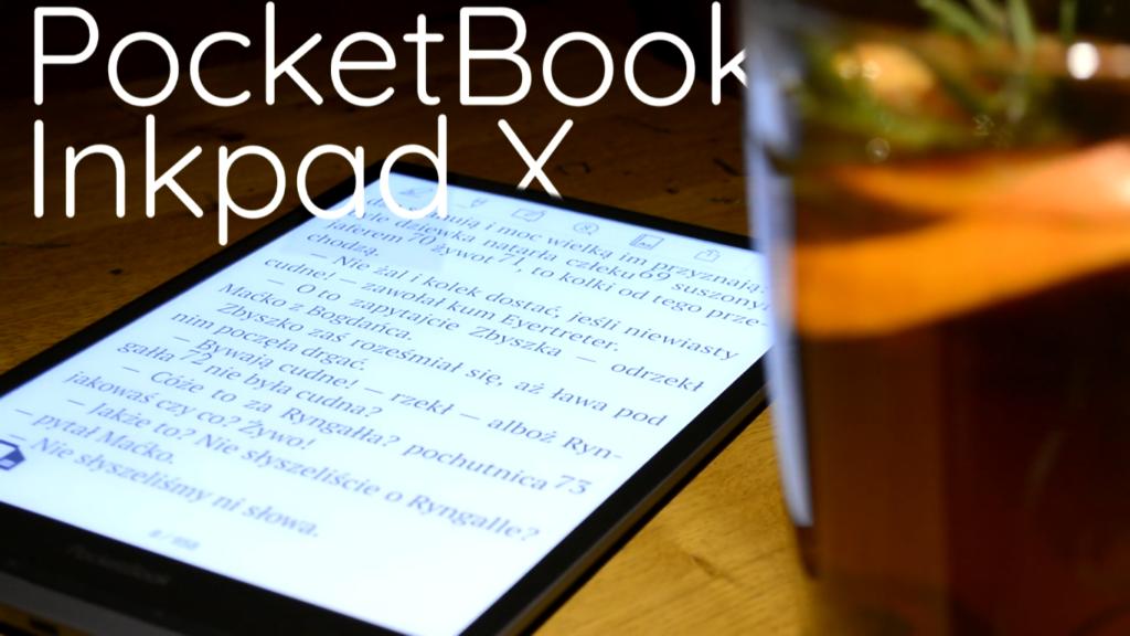 PocketBook InkPad X [szczegółowa recenzja]
