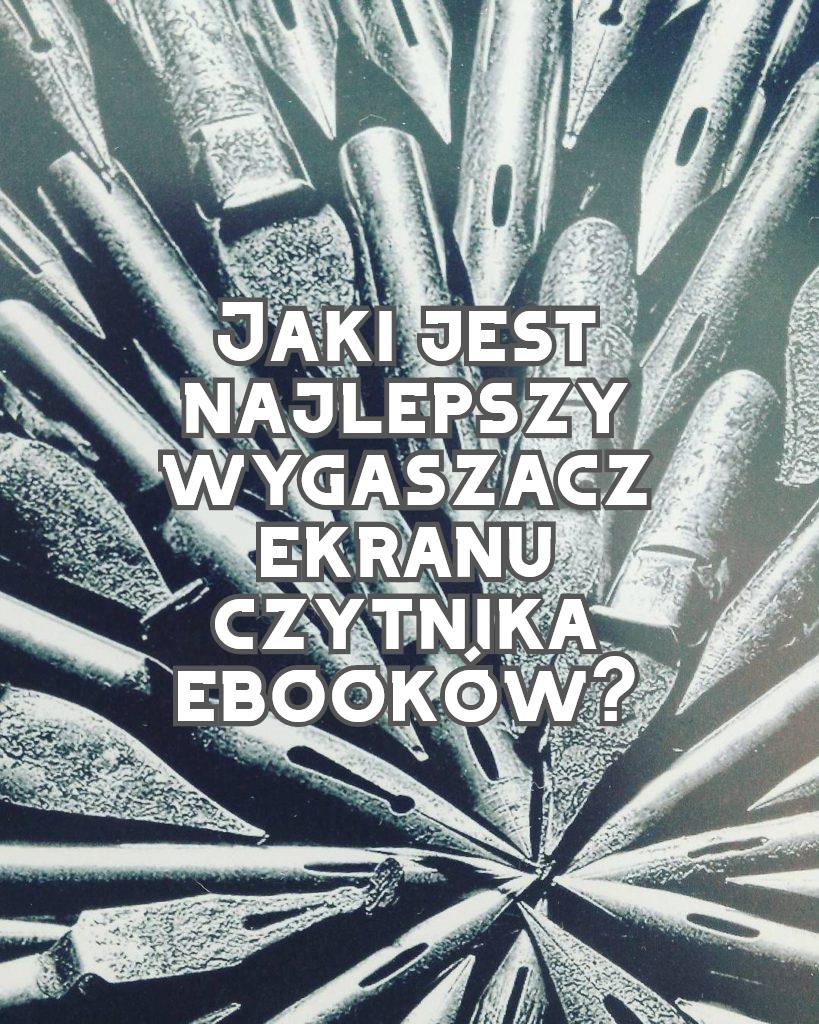Jaki jest najlepszy wygaszacz ekranu na czytniki ebooków? - www.naczytniku.pl