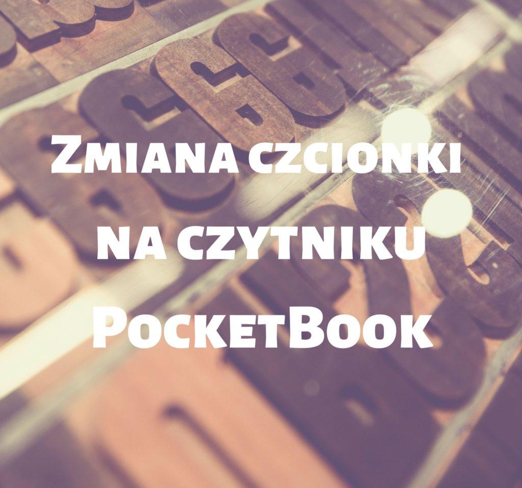 Jak zmienić czcionkę na czytniku PocketBook?