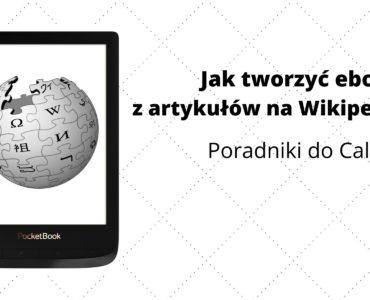 Jak tworzyć ebooki z artykułów na Wikipedii?
