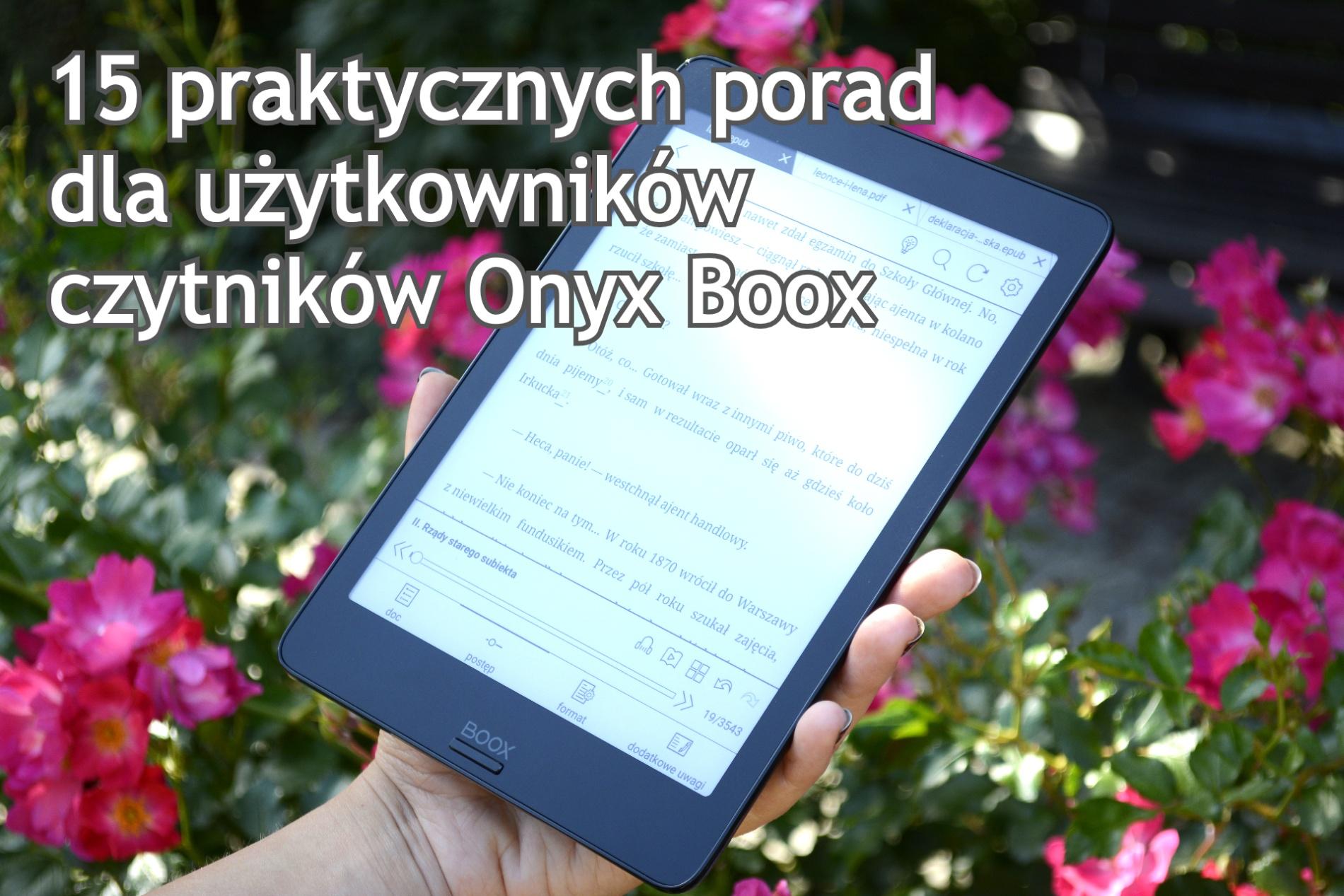 15 praktycznych porad dla użytkowników czytników Onyx Boox - www.naczytniku.pl