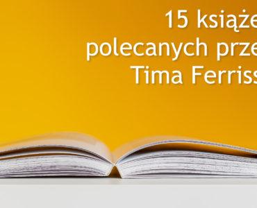 15 książek polecanych przez Tima Ferrissa