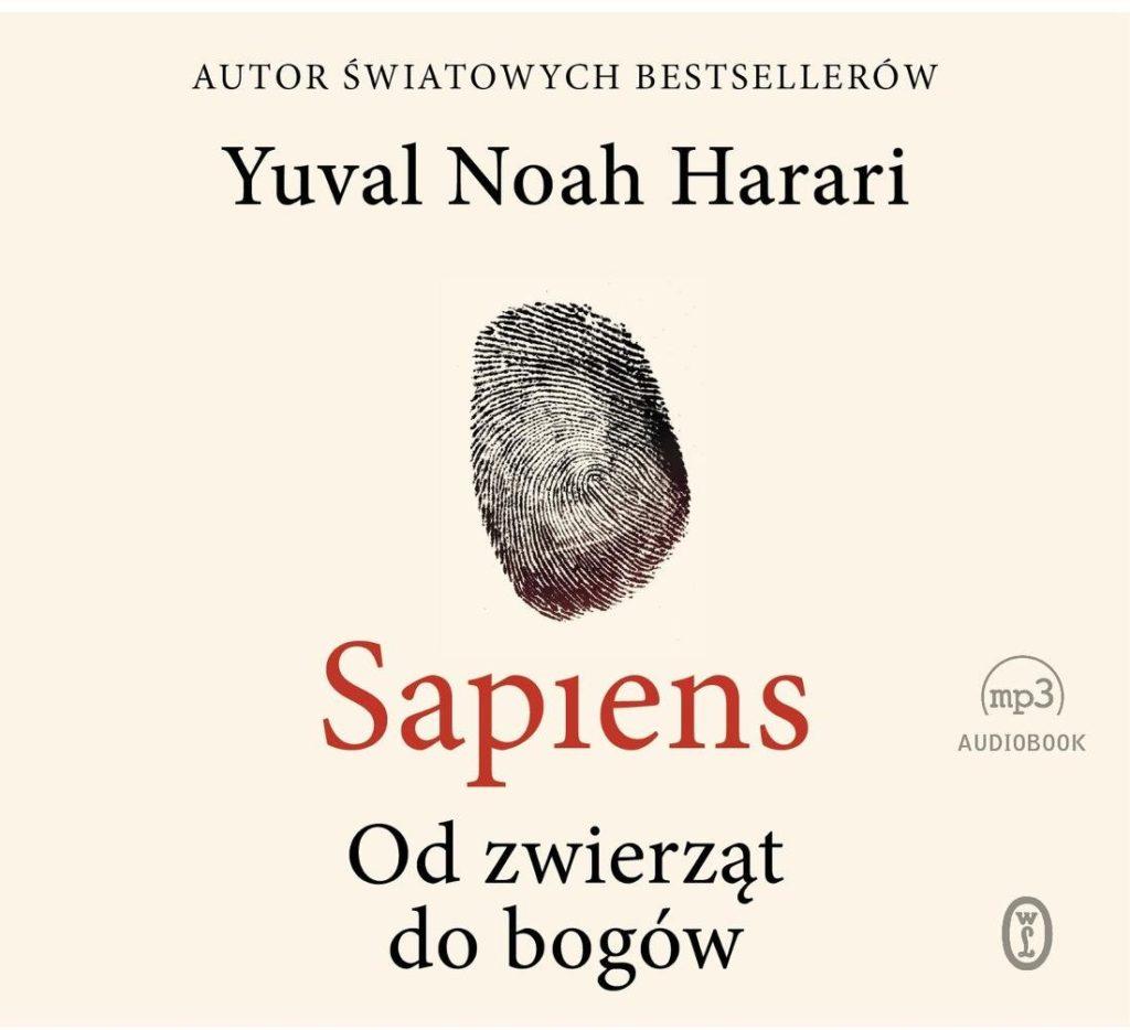Yuval Noah Harari – Sapiens. Od zwierząt do bogów