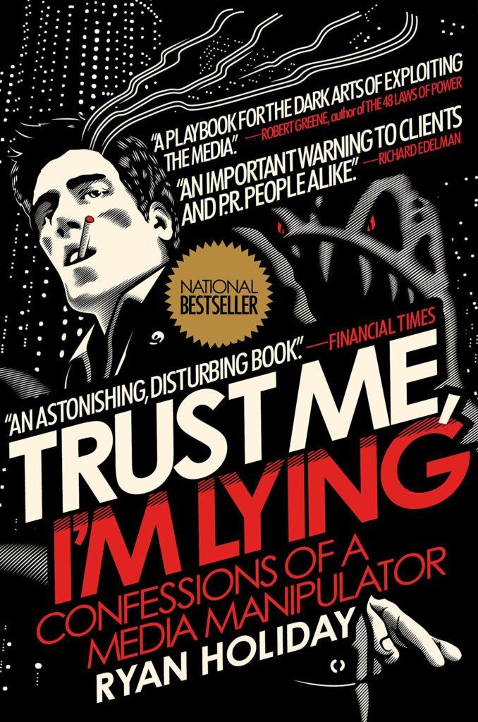Ryan Holiday – Zaufaj mi, jestem kłamcą. Wyznania eksperta ds. manipulowania mediami
