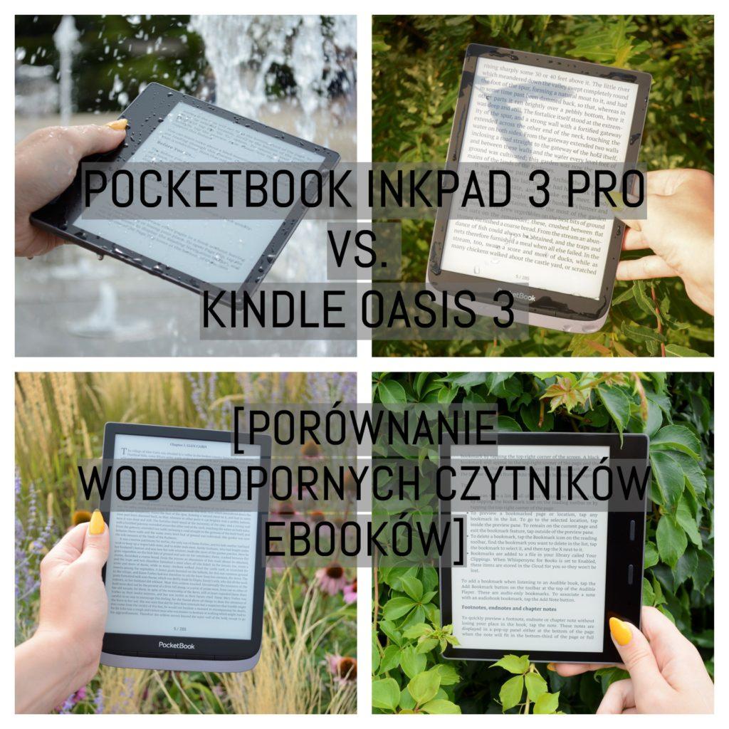 PocketBook InkPad 3 Pro vs. Kindle Oasis 3 [PORÓWNANIE WODOODPORNYCH CZYTNIKÓW EBOOKÓW