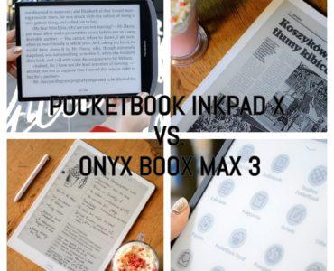 PocketBook InkPad X vs Onyx Boox Max 3 [porównanie czytników ebooków klasy premium]