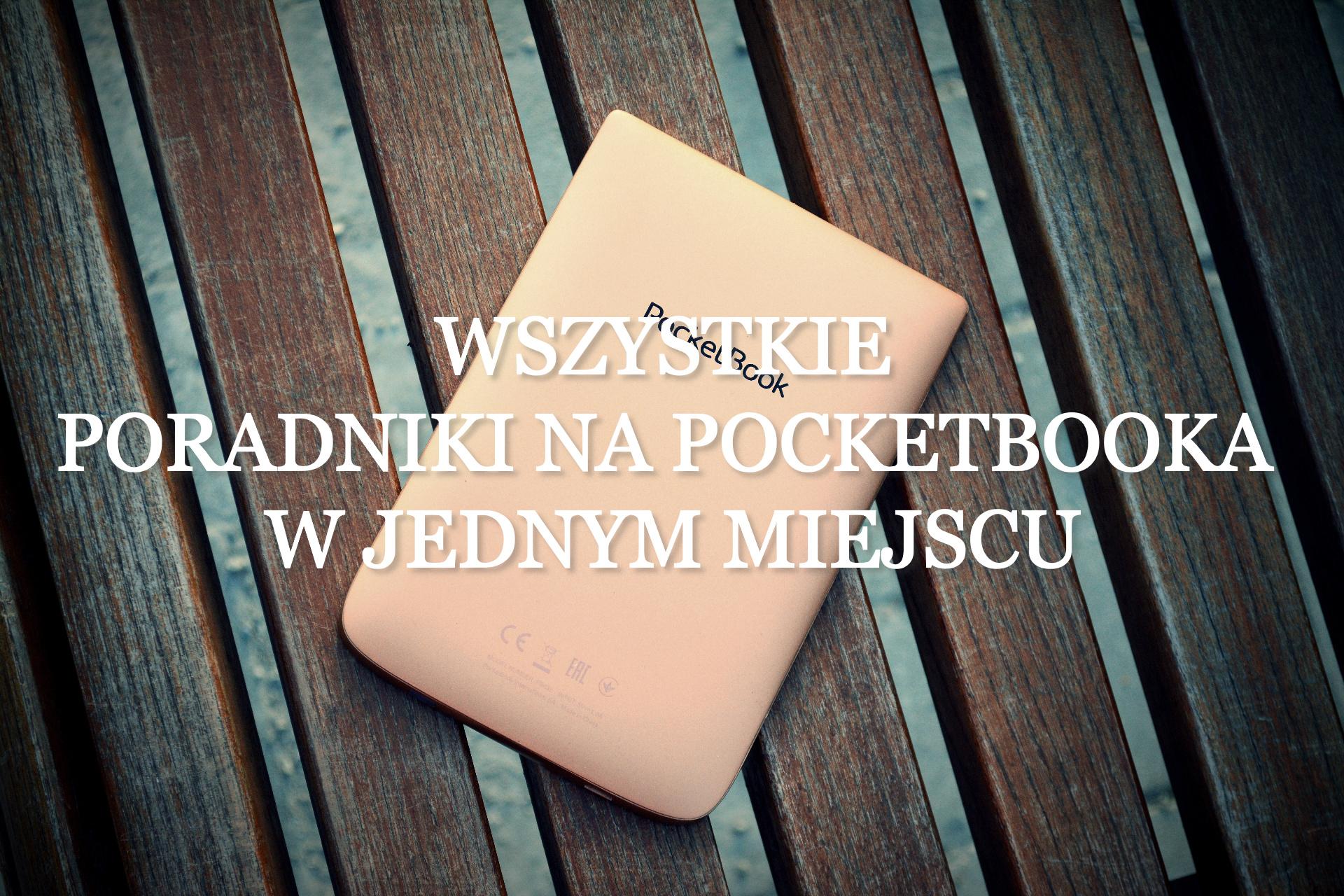 Wszystkie PORADNIKI NA POCKETBOOKA w jednym miejscu - www.naczytniku.pl