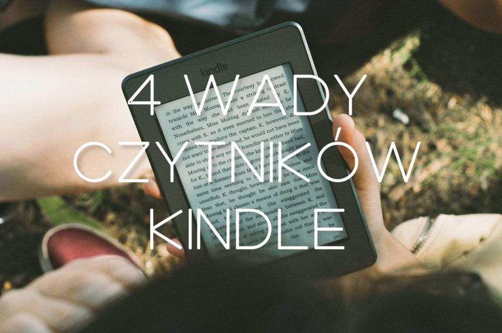 4 wady czytników Kindle