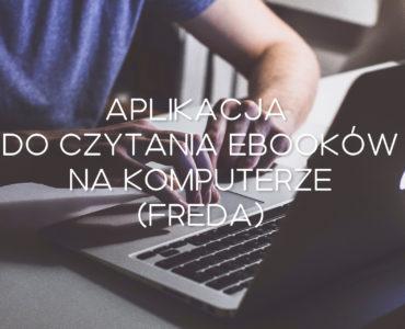 Darmowa aplikacja do czytania ebooków na komputerze (test aplikacji Freda)