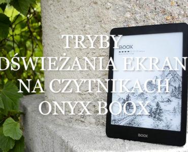 Jak korzystać trybów odświeżania ekranu na czytnikach Onyx Boox?