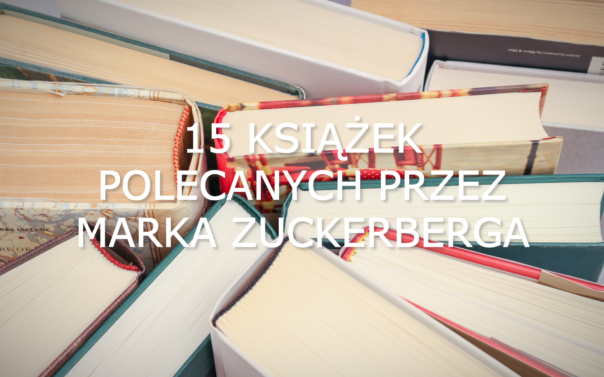 15 książek polecanych przez Marka Zuckerberga - www.naczytniku.pl