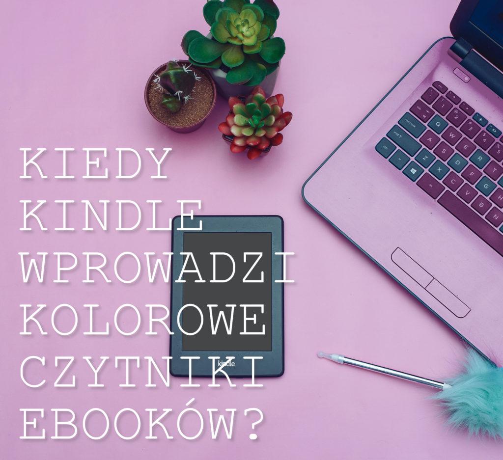 Kolorowe czytniki Kindle