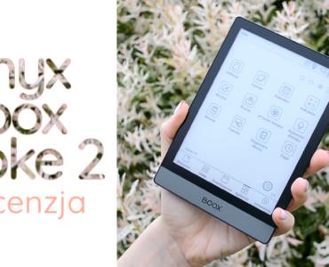 Czytnik ebooków od Onyxa [recenzja Onyx Boox Poke 2]