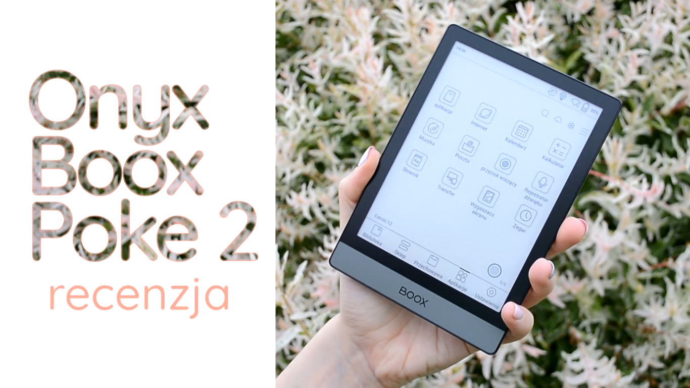 Czytnik ebooków od Onyxa [recenzja Onyx Boox Poke 2] - www.naczytniku.pl