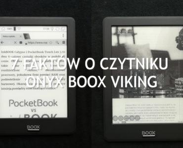 7 faktów o czytniku Onyx Boox Viking