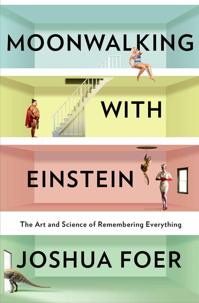 Joshua Foer – Moonwalking with Einstein