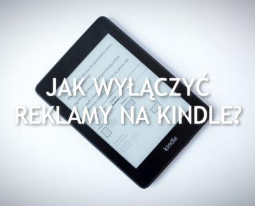 Jak wyłączyć reklamy na Kindle?