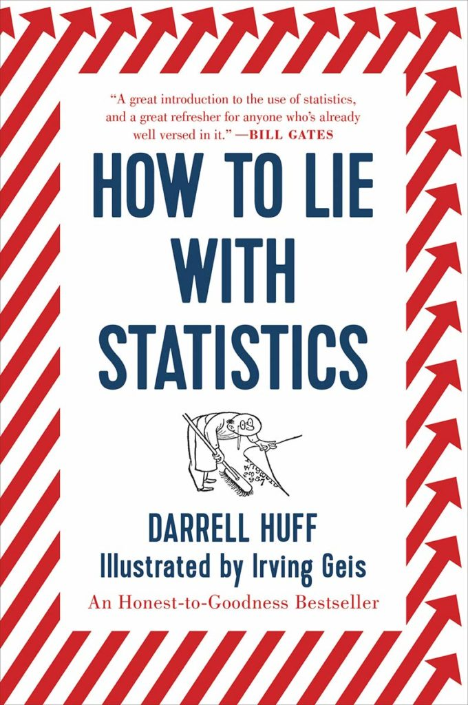Darrell Huff – How to Lie with Statistics