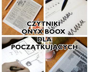Czytniki Onyx Boox dla początkujących