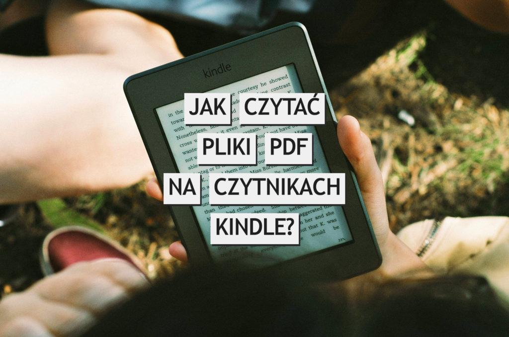 Jak czytać pliki PDF na czytnikach Kindle?