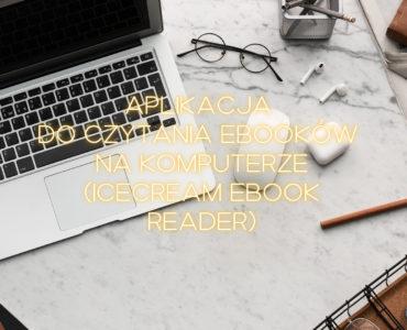 Test aplikacji do czytania ebooków na komputerze Icecream Ebook Reader