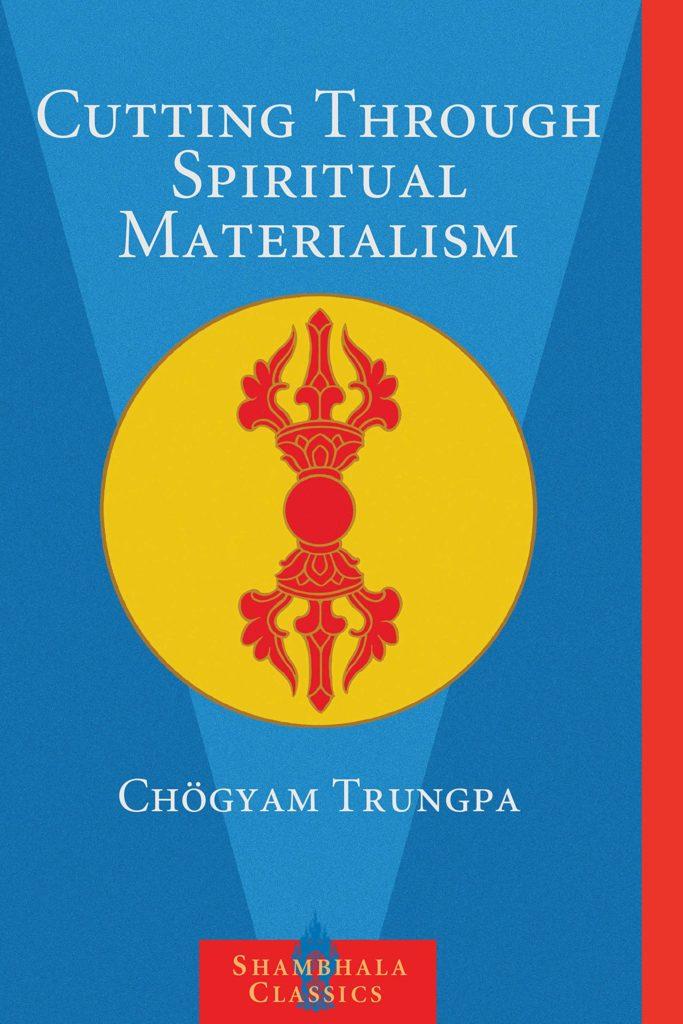 Chogyam Trungpa – Wolność od duchowego materializmu