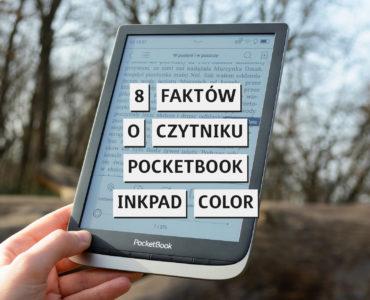 8 faktów o czytniku PocketBook InkPad Color, które powinieneś znać